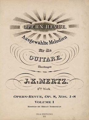 J. K. Mertz Opern-Revue, Op. 8 Nos. 1-8 Volume I