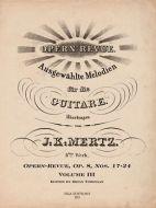 J. K. Mertz Opern-Revue, Op. 8 Nos. 17-24 Volume III