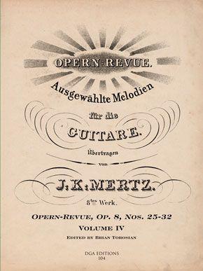 J. K. Mertz Opern-Revue, Op. 8 Nos. 25-32 Volume IV