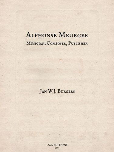Alphonse Meurger: Musician, Composer, Publisher