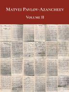 Matvei Pavlov-Azancheev: Volume II